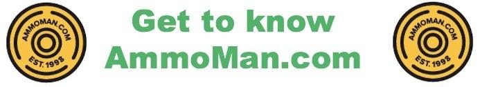 get to know AmmoMan.com